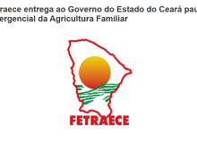 Fetraece entrega ao Governo do Estado pauta emergencial da Agricultura Familiar